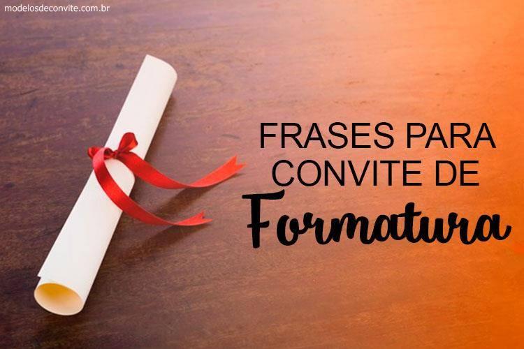 25 Frases Para Convite De Formatura Modelos De Convite