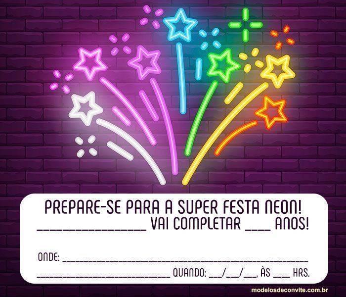 33 Convites Para Festa Neon Com Muitas Luzes E Cores Modelos De